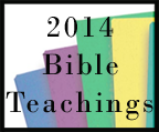 2014 Bible Teachings