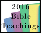 2016 Bible Teachings